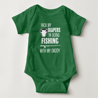Pack my Diapers I'm Going Fishing with my Daddy Baby Bodysuit