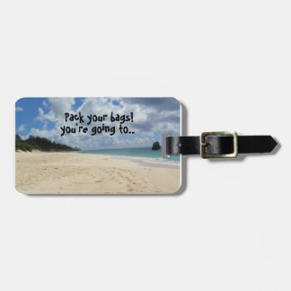 Pack your bags Luggage Tag