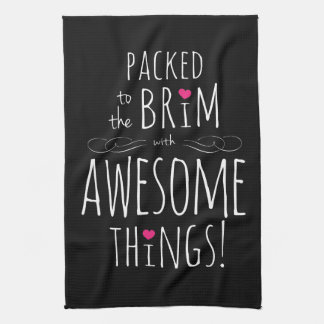 Packed to Brim with Awesome Things Hand Towels