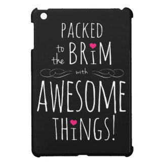 Packed to Brim with Awesome Things iPad Mini Case