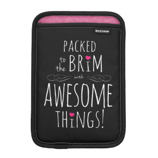 Packed to Brim with Awesome Things iPad Mini Sleeve