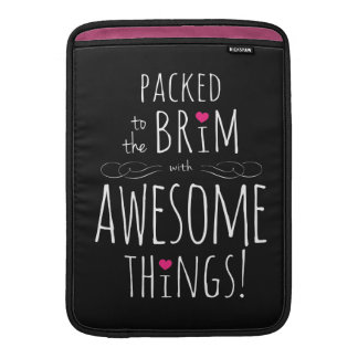 Packed to Brim with Awesome Things MacBook Air Sleeve