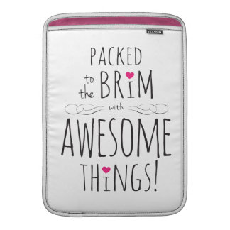 Packed to Brim with Awesome Things MacBook Sleeve
