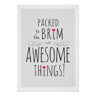 Packed to Brim with Awesome Things Print