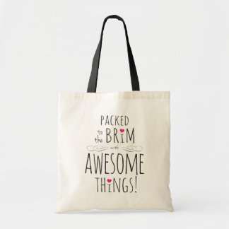 Packed to the Brim with Awesome Things Tote Tote Bags