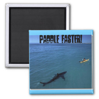 Paddle Faster! 2 Inch Square Magnet