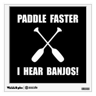 Paddle Faster Hear Banjos Room Sticker