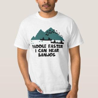 Paddle faster I can hear banjos Shirt