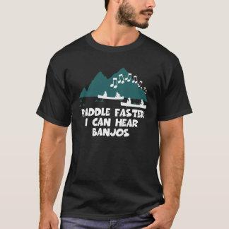 Paddle faster I can hear banjos T-Shirt