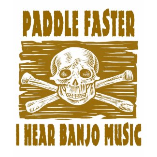 Paddle Faster I hear Banjo Music shirt