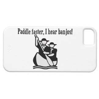 Paddle Faster I Hear Banjos iPhone 5 Covers