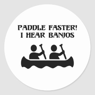 PADDLE FASTER, I HEAR BANJOS CLASSIC ROUND STICKER