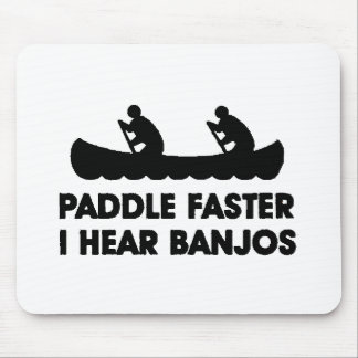 Paddle Faster I Hear Banjo's Mouse Pad