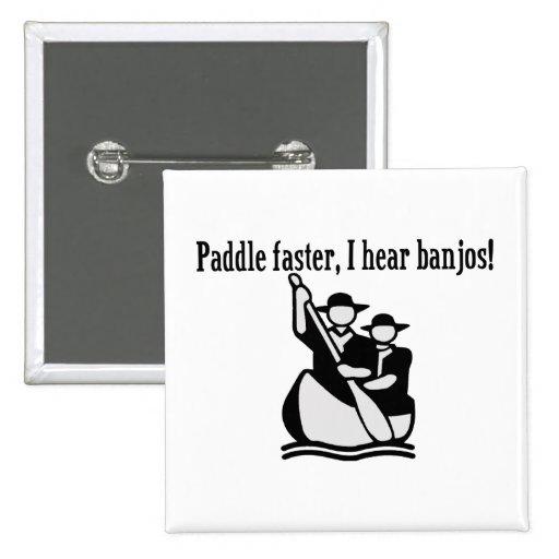 Paddle Faster I Hear Banjos Pin