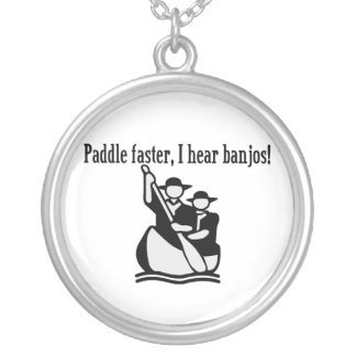 Paddle Faster I Hear Banjos Silver Plated Necklace