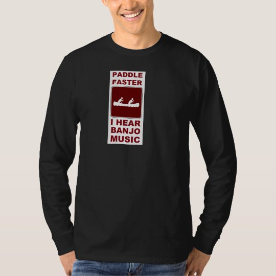 Paddle faster I here banjo music T-Shirt