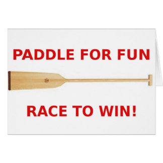Paddle for Fun, Race to Win! Greeting Card