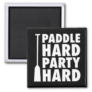Paddle Hard, Party Hard Magnet