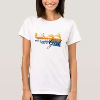 Paddle Like A Girl T-Shirt