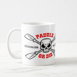 Paddle or DIe Yakinmo.com Mug