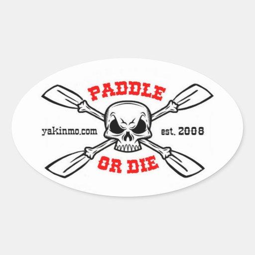 Paddle or Die Yakinmo.com Sticker