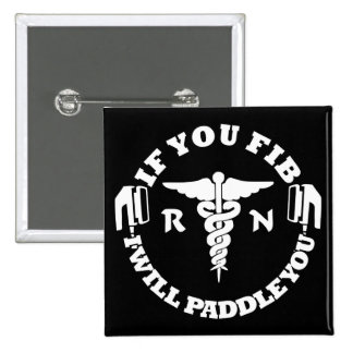 Paddle You Shock You Nurse RN AFib Pinback Button