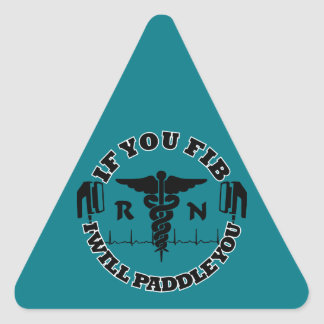Paddle You Shock You Registered Nurse Afib Humor Triangle Sticker