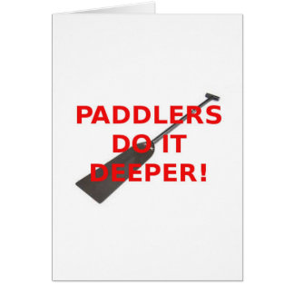 Paddlers Do It Deeper Dragon Boat Gear Greeting Cards