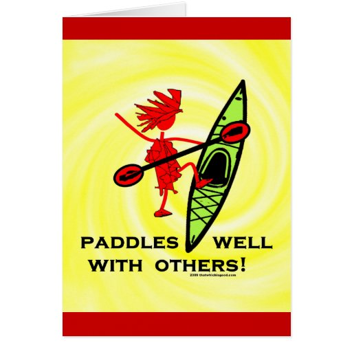 Paddles Well With Other Greeting Card