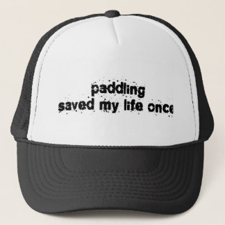 Paddling Saved My Life Once Trucker Hat