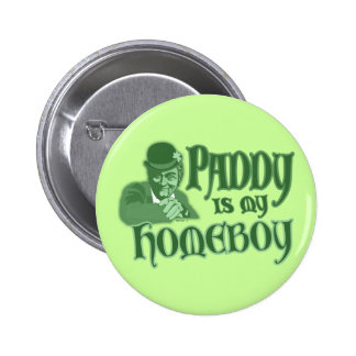 Paddy is my Homeboy Button