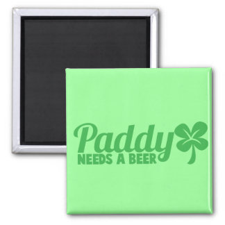 PADDY needs a beer! St Patricks day drinkin design Magnet