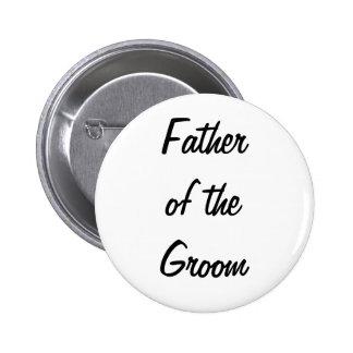 Padre de la insignia del novio pin redondo de 2 pulgadas