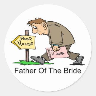 Padre de la novia casa pobre pegatina redonda