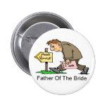 Padre de la novia (casa pobre) pin redondo 5 cm
