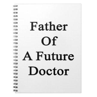 Padre de un doctor futuro libretas