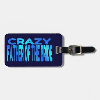 Padre loco de la novia etiquetas de maletas