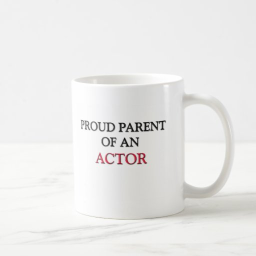 Padre orgulloso de un ACTOR Taza