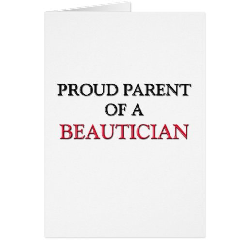Padre orgulloso de un BEAUTICIAN Tarjeta De Felicitación