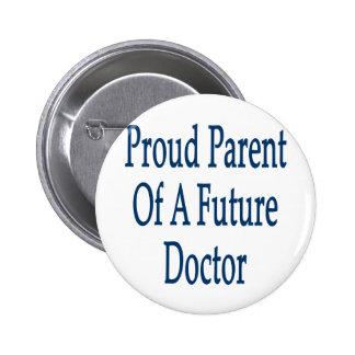 Padre orgulloso de un doctor futuro pin redondo de 2 pulgadas