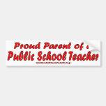 Padre orgulloso de un profesor de escuela público etiqueta de parachoque