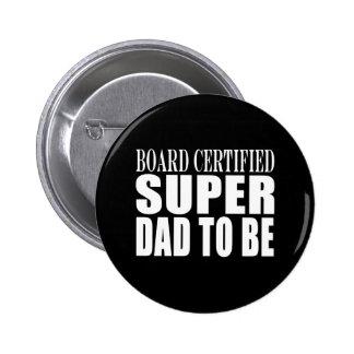 Padres futuros: Papá estupendo certificado tablero Pin Redondo 5 Cm