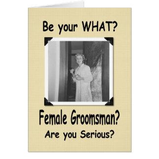 ¿Padrino de boda femenino ¿Groomsmaid Felicitacion