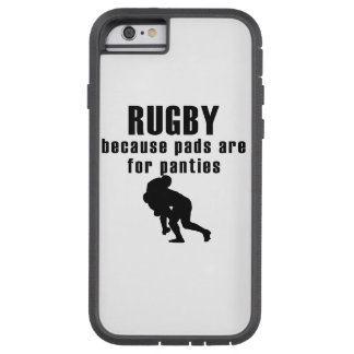 Pads Are For Panties Rugby Tough Xtreme iPhone 6 Case