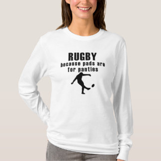 Pads Are For Panties Rugby T-Shirt