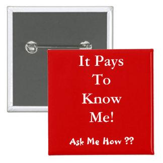 ¡Paga conocerme! ¿, Pregúnteme cómo?? Pin Cuadrado
