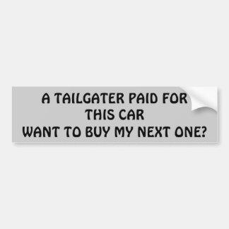 ¿Paga de Tailgater para mi coche siguiente? Pegatina Para Auto