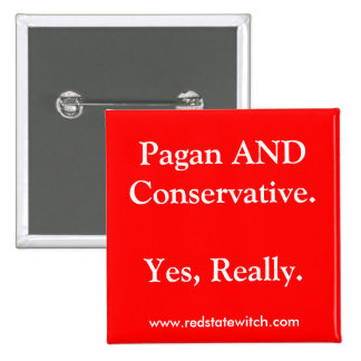 Pagan AND Conservative.Yes, Really. Button