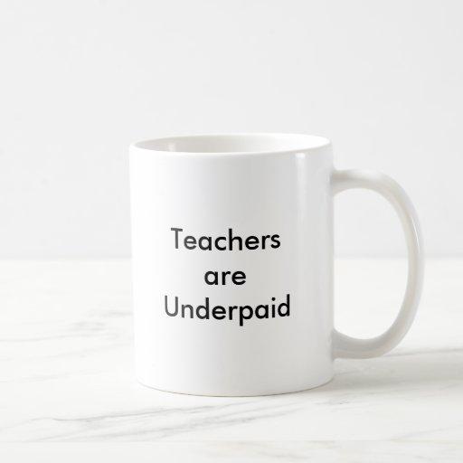 Pagan mal los profesores taza de café