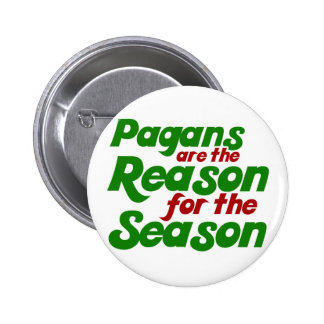 Pagans are the Reason for the Season 2 Inch Round Button